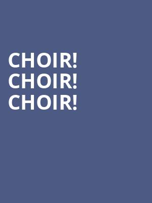 Choir! Choir! Choir! at NAC Southam Hall