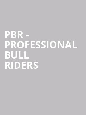 PBR - Professional Bull Riders at Canadian Tire Centre