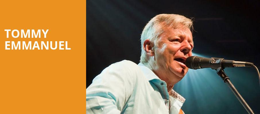 Tommy Emmanuel, Algonquin College Commons Theatre, Ottawa